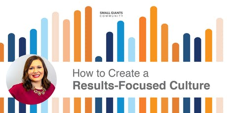 How to Create a Results-Focused Culture tickets