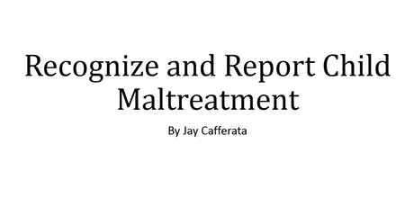 Recognize and Report Child Maltreatment tickets