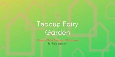 Flower Child Summer Workshop | Teacup Fairy Garden
