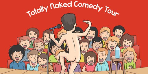 Totally Naked Comedy Tour - Naked Audience Night