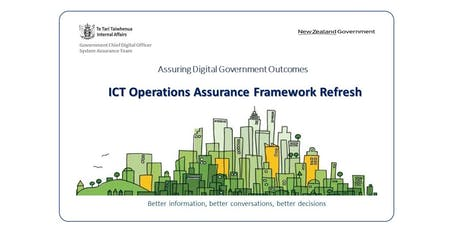 ICT Operations Assurance Framework Refresh - Agency Briefing (1 Aug 2019) tickets