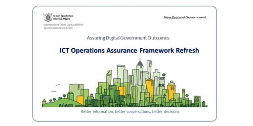 ICT Operations Assurance Framework Refresh - Agency Briefing (1 Aug 2019)
