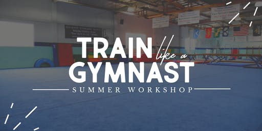 Train Like A Gymnast 1-Day Immersive Workshop