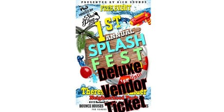 Rich Sounds Presents: 1st Annual Splash Fest Deluxe Vendor Ticket tickets
