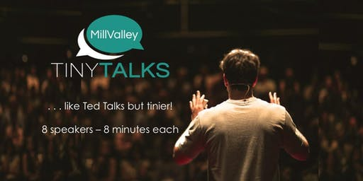 TINY TALKS: Mill Valley Fall 2019