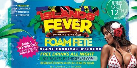 ISLANDSFEVER FREE DRINKS ALL NIGHT OCT 12 MIAMI CARNIVAL WEEKEND tickets