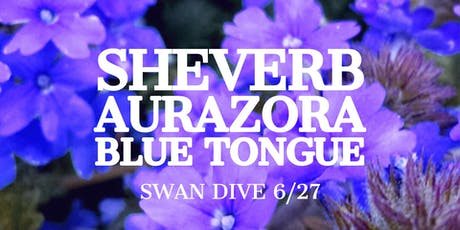 Sheverb, Aurazora, Blue Tongue tickets