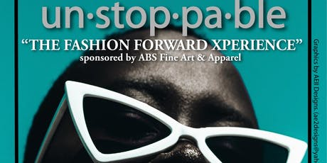 Unstoppable-The Fashion Forward Xperience tickets