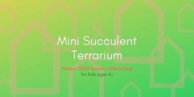 Flower Child Summer Workshop | Mini Succulent Terrarium