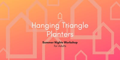 Summer Night Workshop | Hanging Triangle Planters