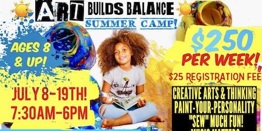 """""""ART BUILDS BALANCE SUMMER CAMP!"""""""