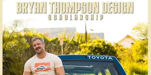 Bryan Thompson LGBTQ DESIGN SCHOLARSHIP Fundraiser