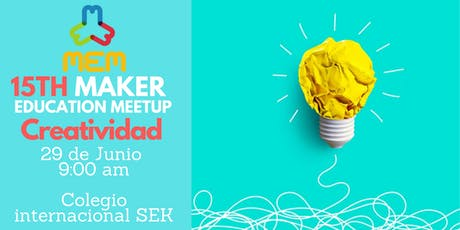 Maker Ed Meetup 15- Creatividad entradas