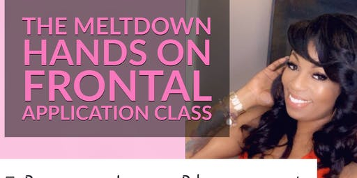 The Meltdown Hands on Frontal Application Class - ST.LOUIS MO