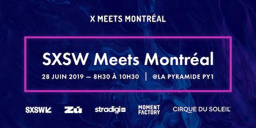 X Meets Montréal - SXSW