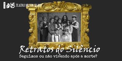 Retratos do Silêncio - Seguimos ou não vivendo após a morte?