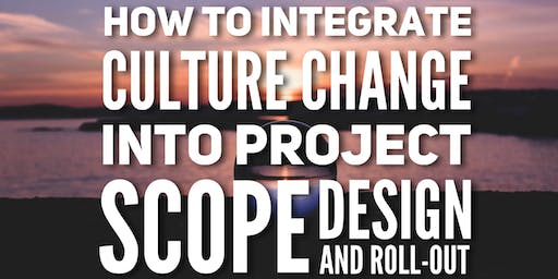 Leadership Webinar: Integrating Culture Change in Project Scope, Design and Roll-Out (Bristol)