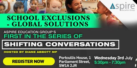 Shifting Conversations:  School Exclusions, Global Solutions  tickets