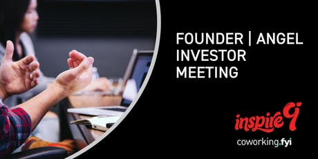 FOUNDER AND ANGEL INVESTOR MEETING tickets