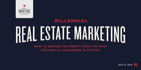 Millennial Real Estate Marketing – The Most Influential Consumers tickets
