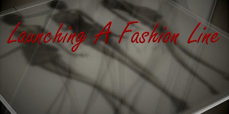 Launching A Fashion Line tickets