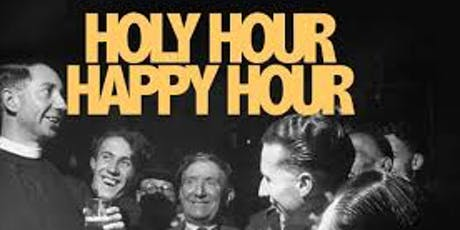 Holy Hour, Happy Hour tickets