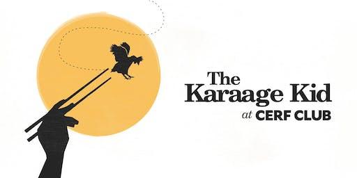 The Karaage Kid at Cerf Club