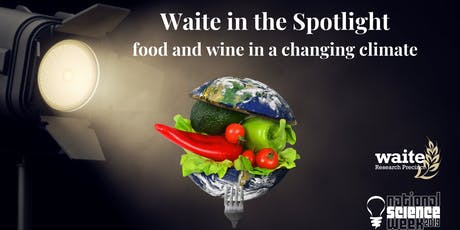 Waite in the Spotlight 2019: Food and wine in a changing climate tickets