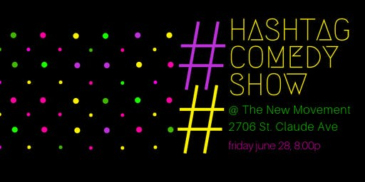 Hashtag Comedy Show - an internet inspired comedy experience