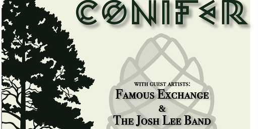 Conifer, Famous Exchange, The Josh Lee Band in the Lounge
