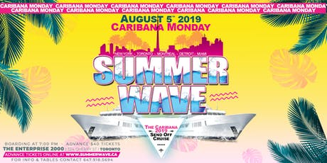 SUMMER WAVE 2019 - THE OFFICIAL CARIBANA SEND OFF CRUISE | MONDAY AUGUST 5 tickets
