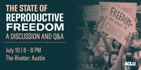 The State of Reproductive Freedom with the ACLU of Texas tickets