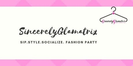 SincerelyGlamatrix : Sip.Style.Socialize Fashion Party tickets