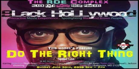 Black Eyes White Noise Podcast Presents: Do The Right Thing tickets
