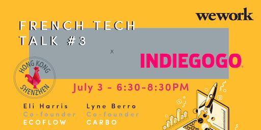 French Tech Talk #3 x Indiegogo