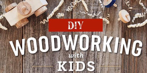 DIY Woodworking with Kids