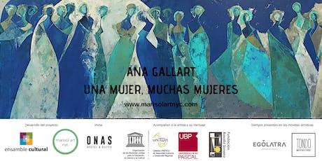 Ana Gallart Opening. Una mujer, muchas mujeres. entradas