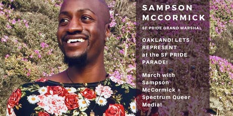 OAKLAND LETS march in the SF Pride Parade w Grand Marshal Sampson McCormick! tickets