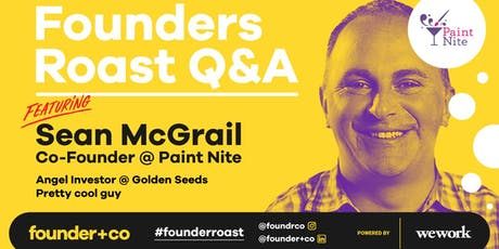 Founders Roast Q&A + Networking w/ Paint Nite Co-Founder Sean McGrail tickets