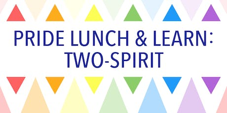 Pride Lunch & Learn: Two-Spirit tickets