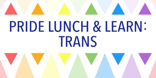 Pride Lunch & Learn: Trans