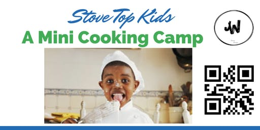Stove Top Kids- A Mini Cooking Camp