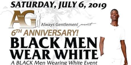 Always Gentlemen - Black Men Wear White - 6th Annual White Party tickets