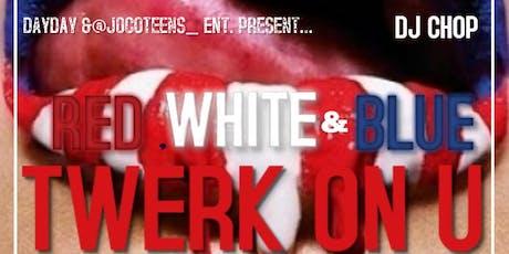 Red, White & Blue Twerk On You Foam Party tickets
