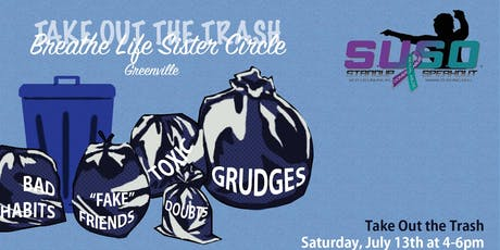 """Breathe Life Sister Circle-Greenville """"Take Out the Trash"""" tickets"""