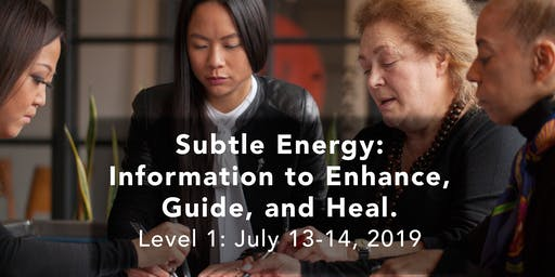 WORKSHOP: Subtle Energy: Information to Enhance, Guide, and Heal. LEVEL 1