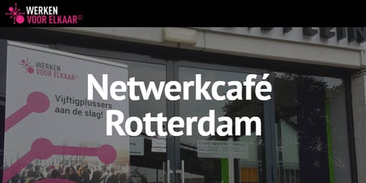 Netwerkcafé Rotterdam: De kracht van verbinding!