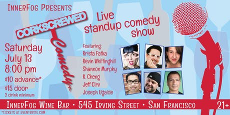 Corkscrewed Comedy: Stand-up & wine in the Inner Sunset tickets