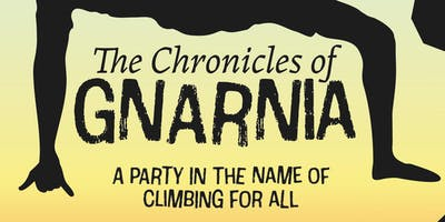 THE CHRONICLES OF GNARNIA; A party in the name of climbing for all