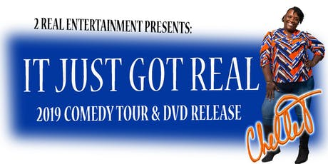 Chelle T... It Just Got Real Comedy Tour & DVD Release - Stockton tickets